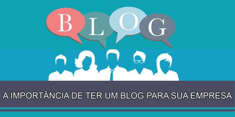 A importância de ter um blog para sua empresa