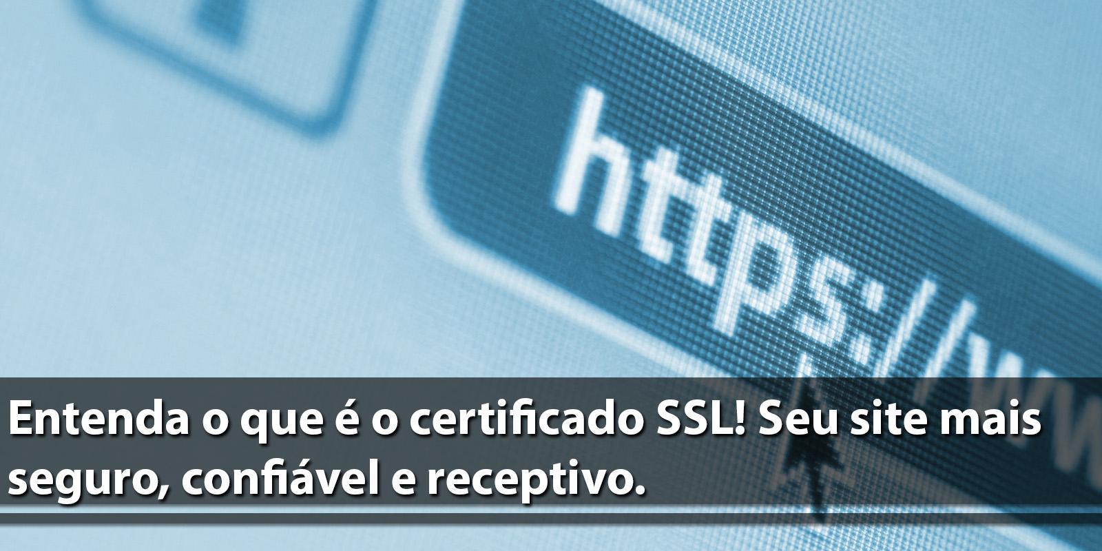 O que é o SSL e quais seus benefícios.