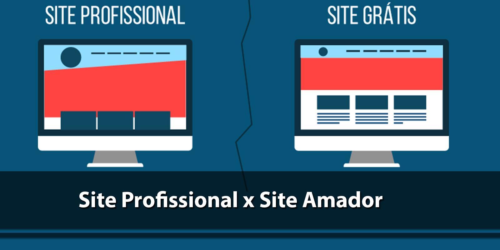 Você sabe dizer qual a diferença entre site profissional para um amador? Nós te ajudamos!